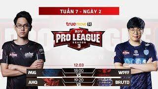 MIG vs WPF | AHQ vs BRUTD - Tuần 7 Ngày 2 - RPL Thái Lan Mùa 3