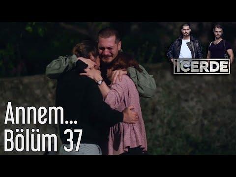 İçerde 37. Bölüm - Annem...