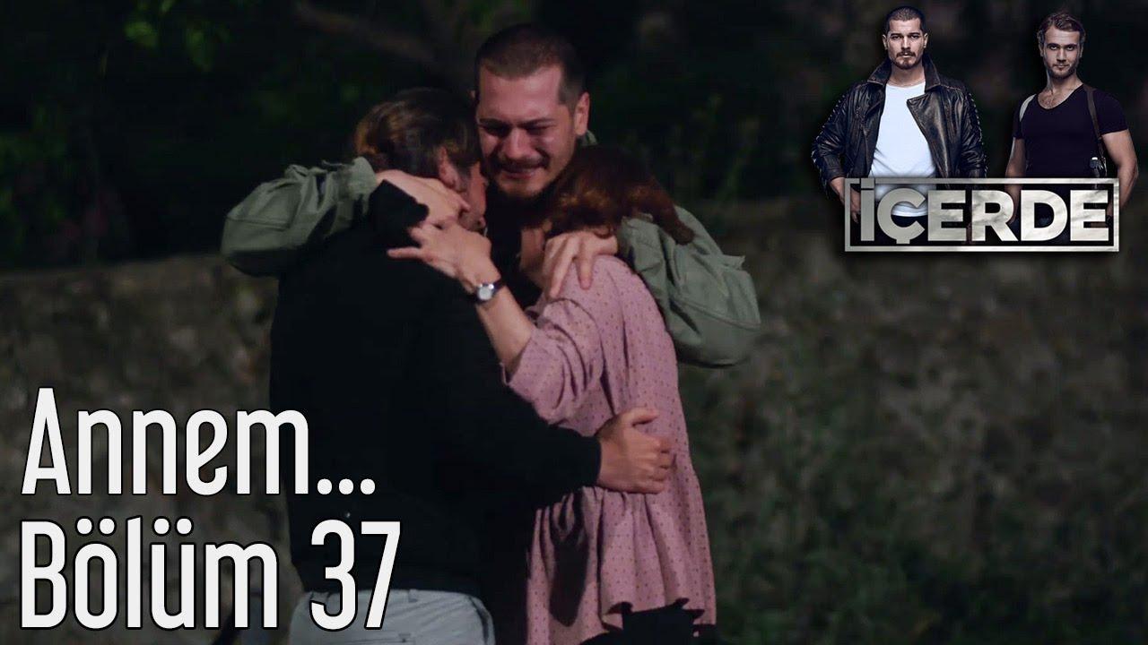 Download İçerde 37. Bölüm - Annem...