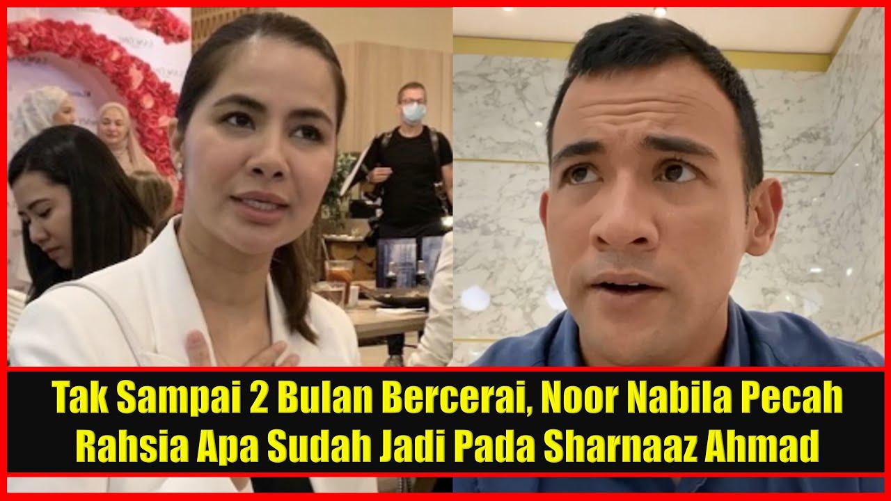 Tak Sampai 2 Bulan Bercerai, Noor Nabila Pecah Rahsia Apa Sudah Jadi Pada Sharnaaz Ahmad & Dirinya!