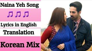 (English lyrics)-Naina Yeh song lyrics in English  translation- Article 15 | Ayushmann K , Isha