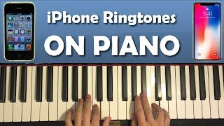 The 3 Default iPhone Ringtones on PIANO