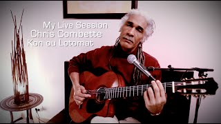 My Live Session - Chris Combette - Kon oun Lotomat