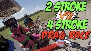 2 stroke VS 4 stroke DRAG RACE! 450 vs 250