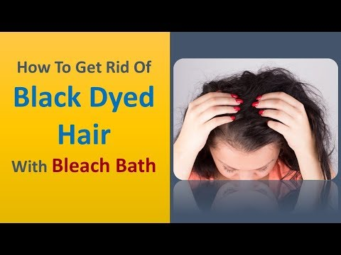 How To Get Rid Of Black Dyed Hair With With Bleach Bath