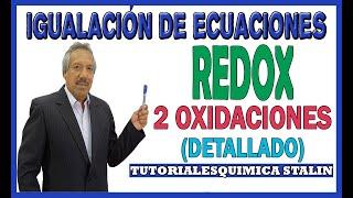 IGUALACION DE ECUACIONES POR EL METODO REDOX (DOS OXIDACIONES)