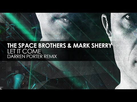 The Space Brothers & Mark Sherry - Let It Come (Darren Porter Remix)