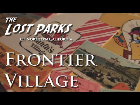 Frontier Village - The Lost Parks of Northern California