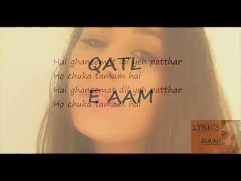 Qatl e aam lyrics video