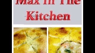 Homemade Chicken Pot Pie Recipe | How To Make Homemade Chicken Pot Pie - Max In The Kitchen