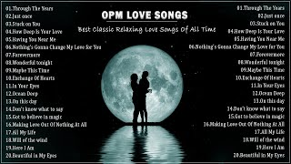 OPM Love Songs - Classic OPM Love Songs nonstop playlist - Most Beautiful Love Songs Of All Time