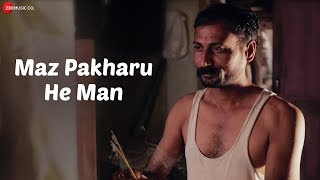 Maz Pakharu He Man | Garudache Najretun | Rahul, Vijaya, Anees & Unnati | Anurag Godbole | Aaditya B