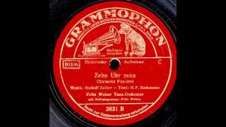 Zehn Uhr zehn / Fritz Weber & Tanz-Orchester, Gesang: Fritz Weber