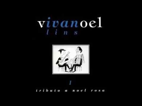 Ivan Lins - Canta Noel Rosa Vol. 01 [1997] (Álbum Completo)