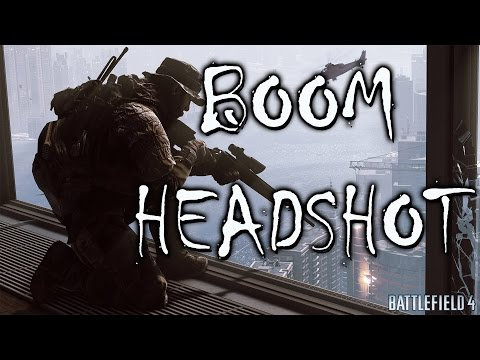 Battlefield 4 Montage BOOM HEADSHOT SONG