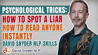 Psychological Tricks: How To Spot a Liar | How To Read Anyone Instantly |David Snyder