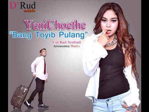 Yeni Choethe Bang Toyib Pulang