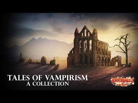 HorrorBabble's Tales Of Vampirism: A Collection