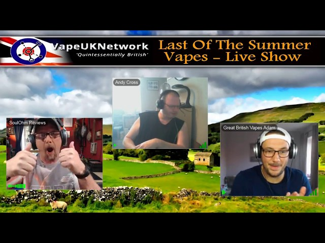 Last of the Summer Vapes - 5/6/2018 - Live vaping and vape related chat, news, reviews and fun