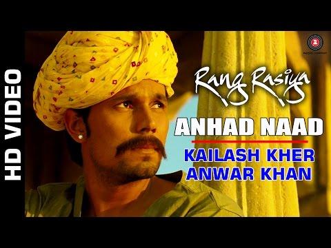 Anhad Naad Full Video | Rang Rasiya | Randeep Hooda & Nandana Sen | Kailash Kher