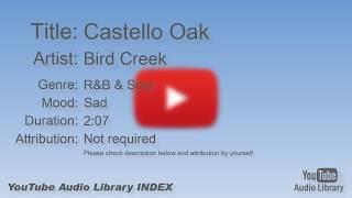 Castello Oak   Bird Creek   R&B & Soul   Sad   YouTube Audio Library   BGM