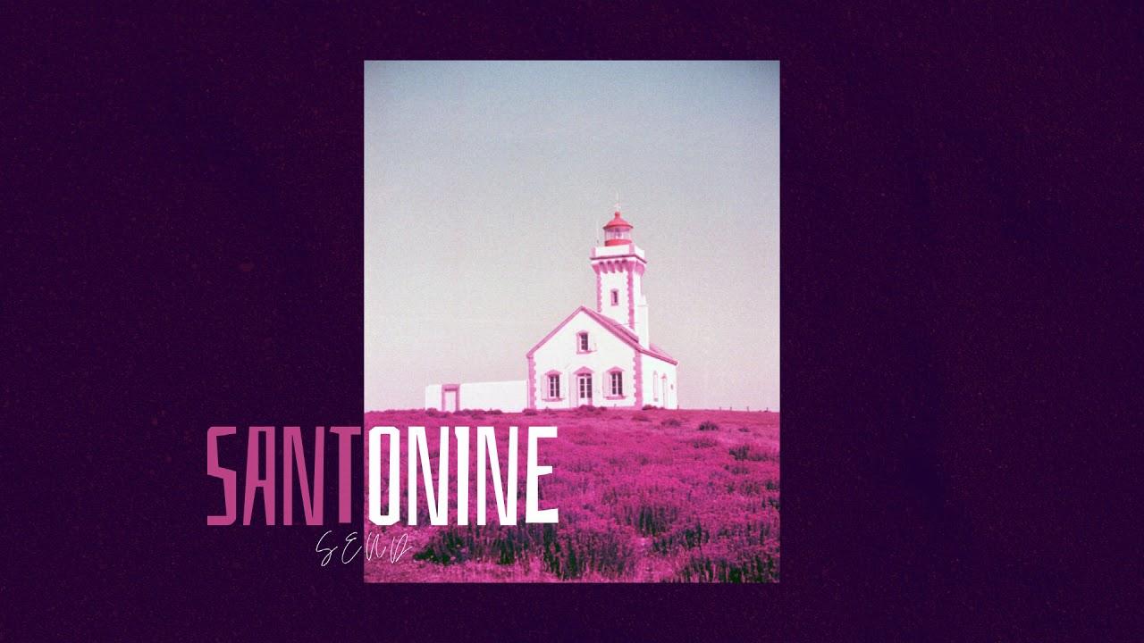 Send - SANTONINE (prod. by DADI X LAEZADTHEVILLAIN)