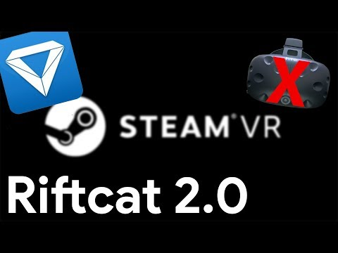 How To Play Steam VR Without An HTC Vive! (Riftcat 2.0)