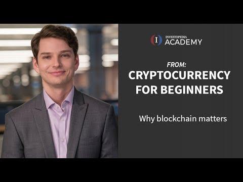 Why Blockchain Matters | Investopedia Academy