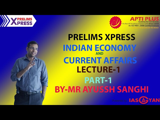 PRELIMS XPRESS ! INDIAN ECONOMY ! CURRENT AFFAIRS ! LECTURE 1 !PART-1! BY