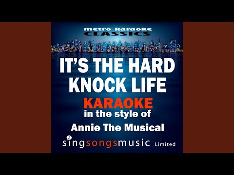 It's the Hard Knock Life (In the Style of Annie the Musical)
