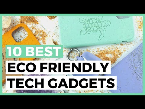 Best Eco Friendly Tech Gadgets in 2020 How To Find an Eco Friendly Tech Product?