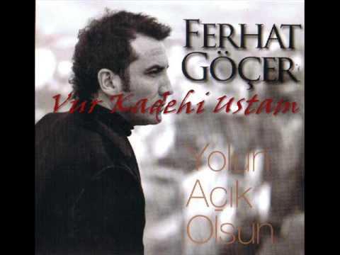Ferhat Göçer - Vur Kadehi Ustam