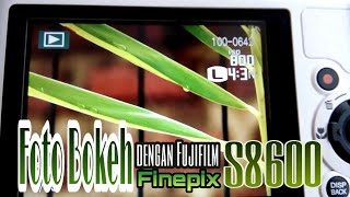 Foto Bokeh dengan Fujifilm Finefix S8600