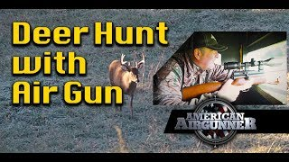 Hunting Deer with a Big Bore Air Gun