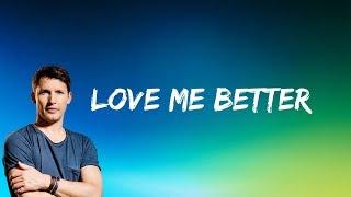 James Blunt - Love Me Better (Lyrics)