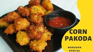 Sweet Corn Pakora Recipe | Monsoon Special | Sweet Corn Pakode | Corn Bhajiya | Makai Ke Bhajiye