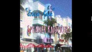 Speaker Knockerz - Erica Kane (Slowed)