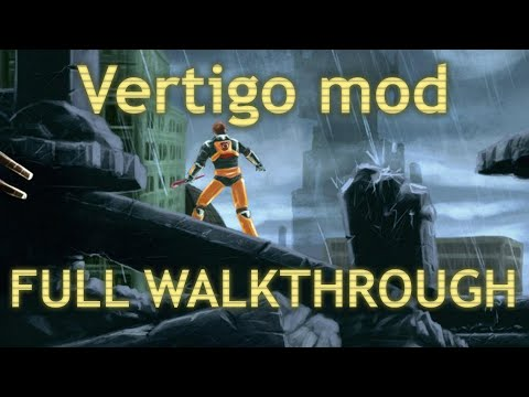 (EN) Vertigo Mod Walkthrough And Commentary