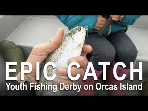 Epic Fishing For Kids: Orcas Island Fishing Derby