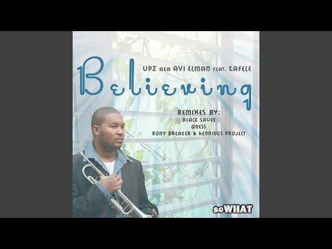 Believing (Kafele Remix)