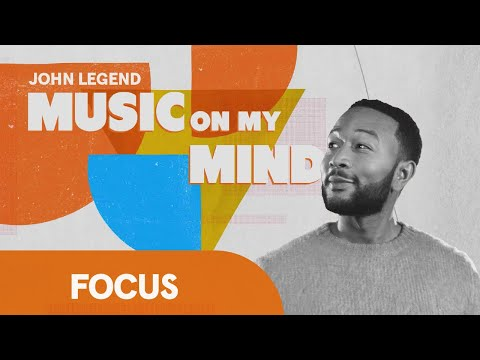 How-Focus-Music-Works-Music-on-My-Mind-with-John-Legend-Headspace