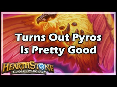 [Hearthstone] Turns Out Pyros Is Pretty Good