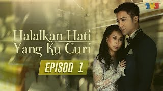 Video Halalkan Hati Yang Ku Curi | Episod 1 download MP3, 3GP, MP4, WEBM, AVI, FLV November 2018