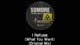 Somore - I Refuse (Original Mix) (Industry Standard What You Want)