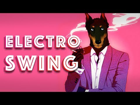Best of ELECTRO SWING Mix - February 2018