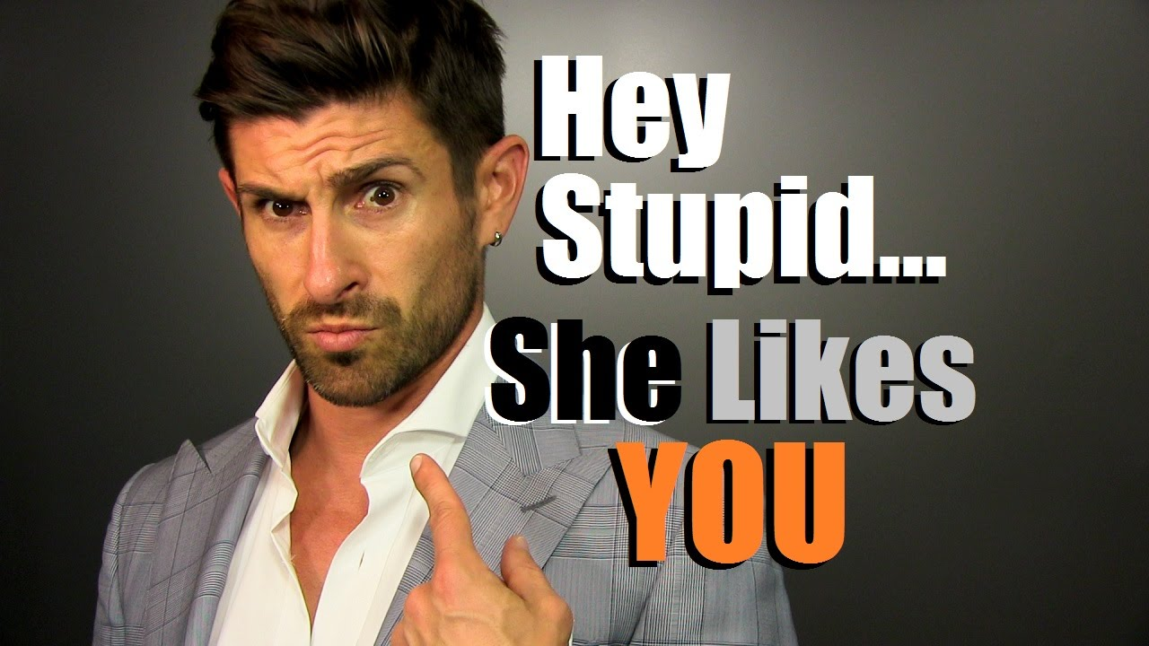 Hey Stupid    She Likes YOU! 6 Signs A Woman Gives When She Likes You |  Female Flirting 101