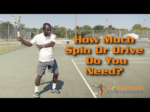 Forehand Tennis Lesson - How Much Spin or Drive Do You Need?