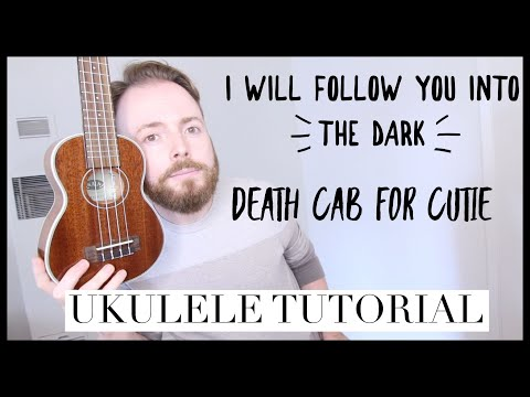 I WILL FOLLOW YOU INTO THE DARK - DEATH CAB FOR CUTIE (Easy Ukulele Tutorial)