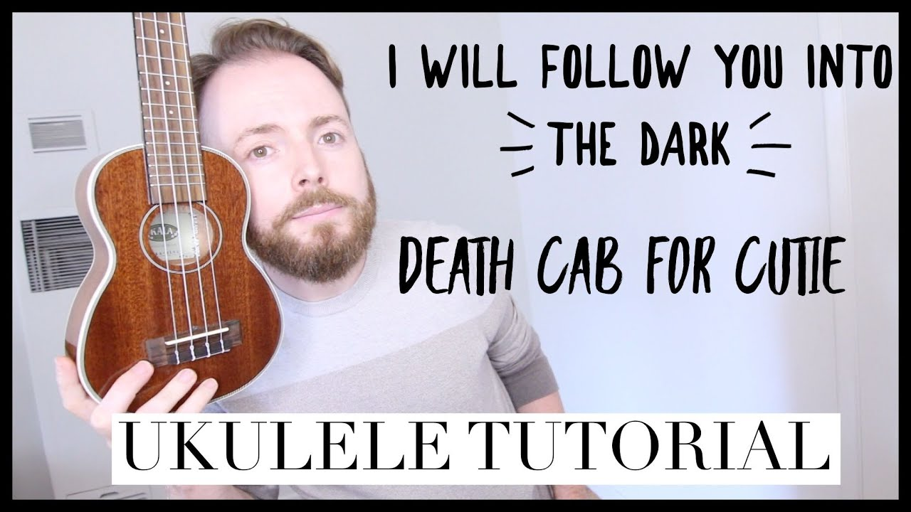 I Will Follow You Into The Dark Death Cab For Cutie Easy Ukulele