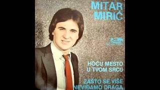 Mitar Miric - Hocu mesto u tvom srcu - (Audio 1981) HD